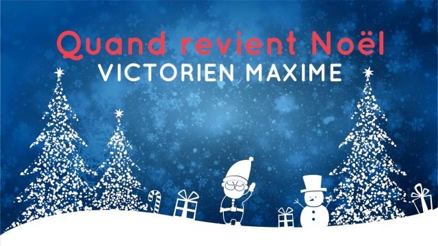 Victorien Maxime – Quand revient Noël