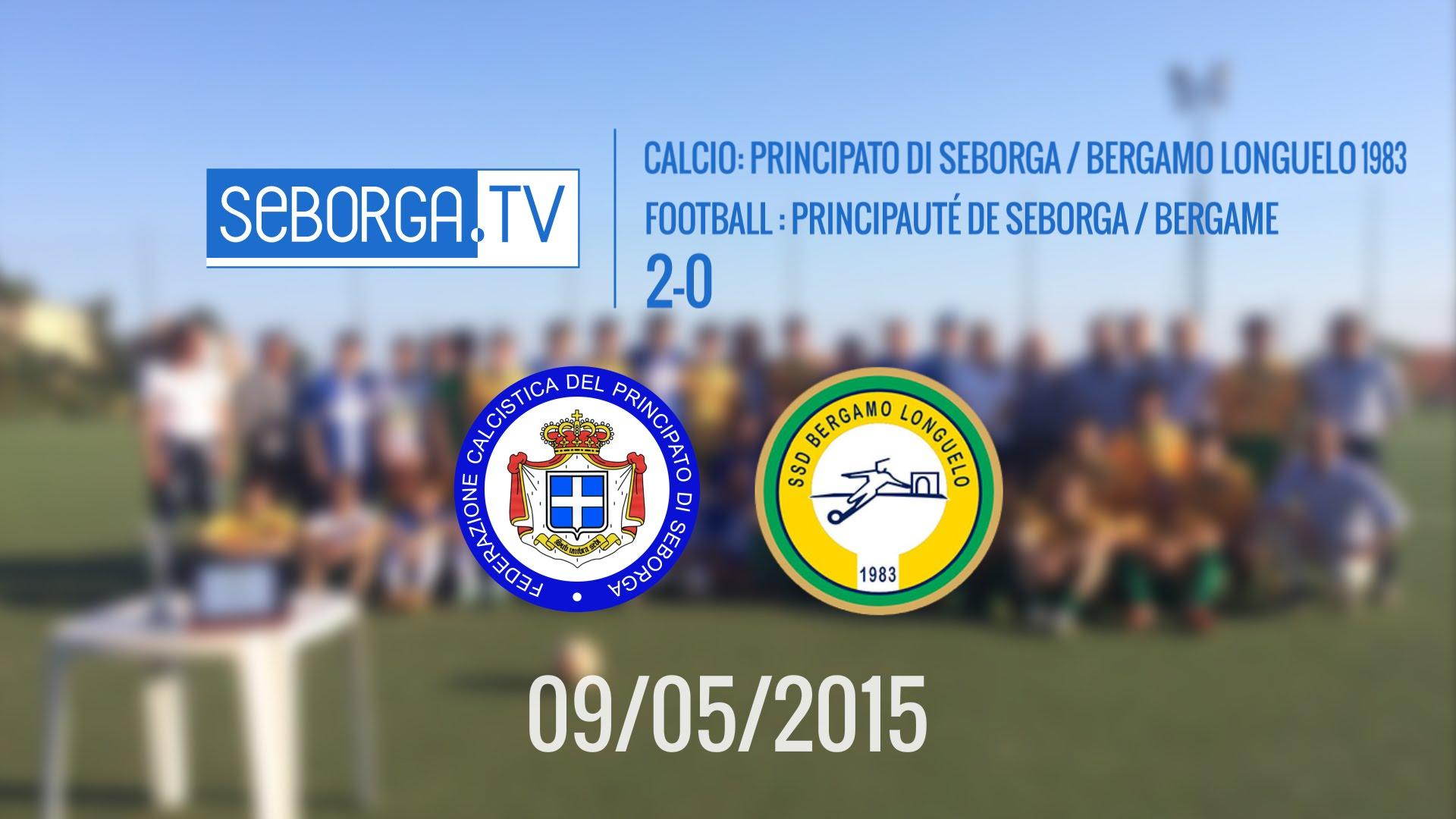 Calcio: Seborga Principato di Pace – Bergamo (2-0) (09/05/2015)