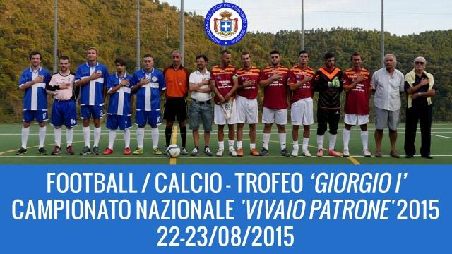 22-23 août 2015 – FOOTBALL – Trophée 'Giorgio I' & Championnat National de Serie A 'Vivaio Patrone' de la Principauté de Seborga