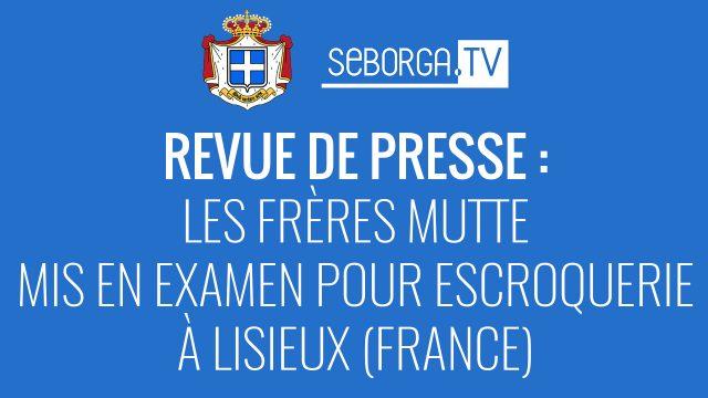 REVUE DE PRESSE : Les frères Mutte mis en examen pour escroquerie à Lisieux (France)